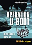 Henderson's Boys, Tome 4 - Opération U-Boot