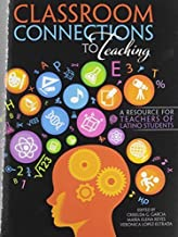Classroom Connections to Teaching: A Resource for Teachers of Latino Students by REYES MARIA, GARCIA CRISELDA, ESTRADA VERONICA (June 21, 2012) Paperback