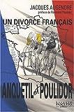Anquetil-Poulidor - Un divorce français