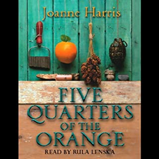 Five Quarters of the Orange                   By:                                                                                                                                 Joanne Harris                               Narrated by:                                                                                                                                 Rula Lenska                      Length: 3 hrs     28 ratings     Overall 4.0