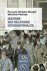 Histoire des relations internationales, de 1815 à nos jours de François-Charles Mougel