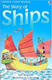 The Story of Ships (Usborne Young Reading: Series Two)