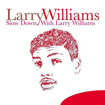 Slow Down With Larry Williams