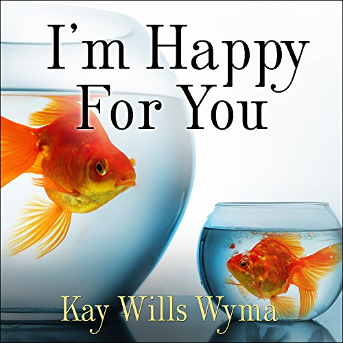 I'm Happy for You (Sort of…Not Really) audiobook cover art
