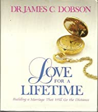 Love for a Lifetime: Building a Marriage That Will Go the Distance by James Dobson (1987-07-01)