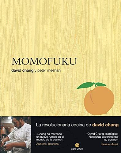 Momofuku. La revolucionaria cocina de David Chang (Neo-cook)