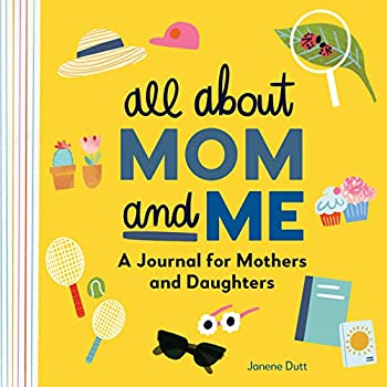 All About Mom and Me  A Journal for Mothers and Daughters
