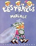 Les Triplés et le mariage