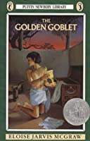 The Golden Goblet (Puffin Newberry Library)