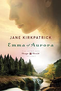 Emma of Aurora  The Complete Change and Cherish Trilogy  A Clearing in the Wild A Tendering in the Storm A Mending at the Edge