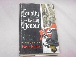 Loyalty Is My Honor by Ewan Butler 1964 Hardcover