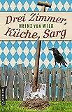 Drei Zimmer, Küche, Sarg: Kriminalroman (Ex-Bulle Max Auer 3)
