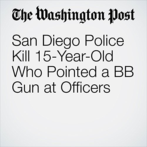 San Diego Police Kill 15-Year-Old Who Pointed a BB Gun at Officers copertina