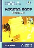 Access 2007. Básico de Ana María Cruz Herradón (2 jul 2009) Tapa blanda