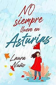 No siempre llueve en Asturias: 1 par Laura Nuño