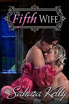 The Fifth Wife: A Risqué Regency Romance (Regency Rascals Book 2) by [Sahara Kelly]