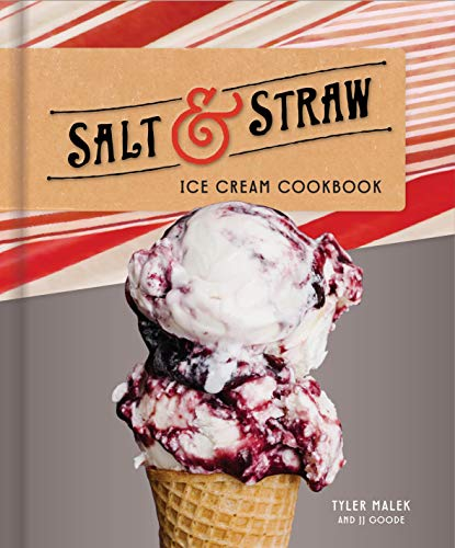 Salt & Straw Ice Cream Cookbook -  Malek, Tyler, Hardcover