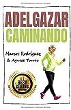 ADELGAZAR CAMINANDO: Los Mejores Trucos Para Adelgazar Caminando (ADELGAZAR PARA SIEMPRE)