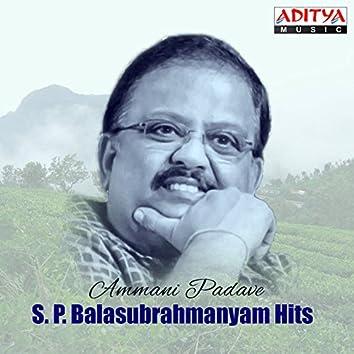 Ammani Padave: S. P. Balasubrahmanyam Hits