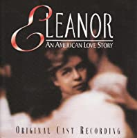 Eleanor - An American Love Story
