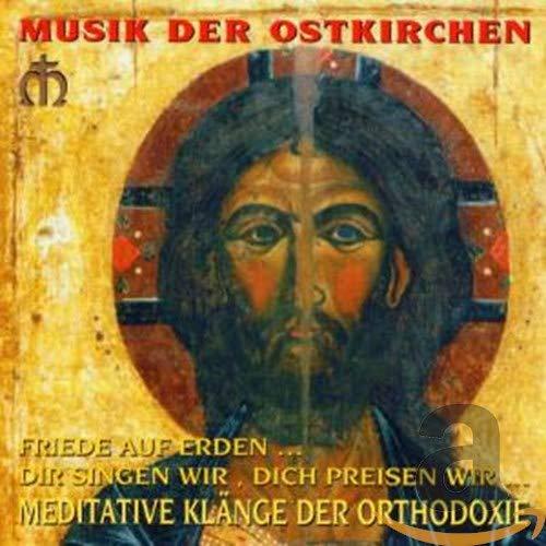 Friede auf Erden - Meditative Klänge der Orthodoxie