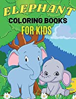 Elephant Coloring Books For Kids: Cute Animal Activity Book for Kids, Suitable For Boys and Girls Ages 4-8 Years