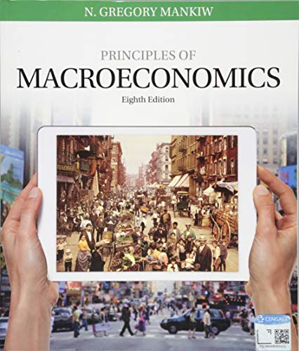 Compare Textbook Prices for Principles of Macroeconomics 8 Edition ISBN 9781305971509 by Mankiw, N. Gregory
