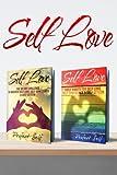 Self Love: 2 Books - Daily Habits For Self Love & The 30 Day Self Love Challenge (Love Yourself,Self Acceptance,Self Confidence,Self Esteem,Self Improvement,Happiness,Depression) (Volume 3)