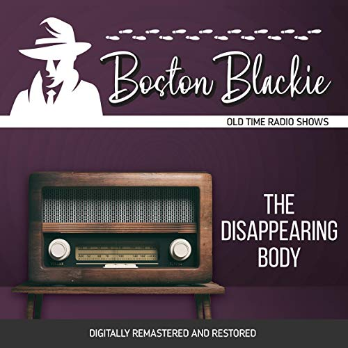 Boston Blackie: The Disappearing Body audiobook cover art