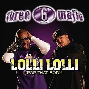 Lolli Lolli (Pop That Body) (Explicit Album Version)