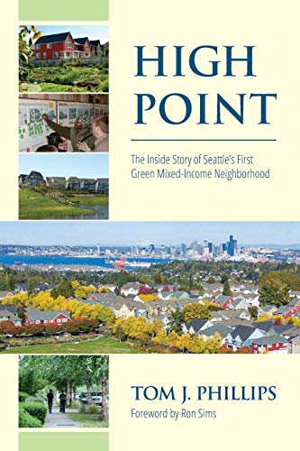 High Point: The Inside Story of Seattle's First Green Mixed-Income Neighborhood