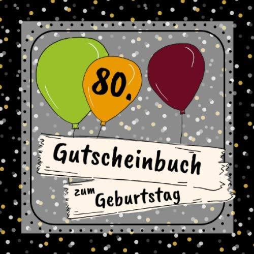Gutscheinbuch zum 80. Geburtstag: 12 farbige Gutscheine - für jeden Monat einer | Gutscheinheft zum selbst gestalten | Geschenkbücher zur Geburtstagsfeier