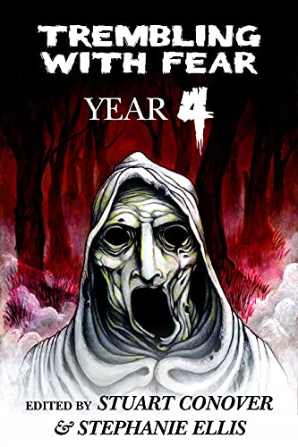 Trembling With Fear: Year 4 by [Stuart Conover, Stephanie Ellis]