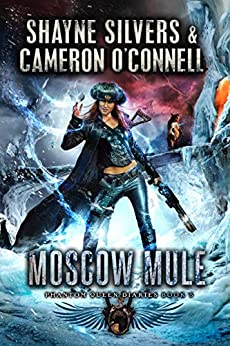 Moscow Mule: Phantom Queen Book 5 - A Temple Verse Series (The Phantom Queen Diaries) by [Shayne Silvers, Cameron O'Connell]