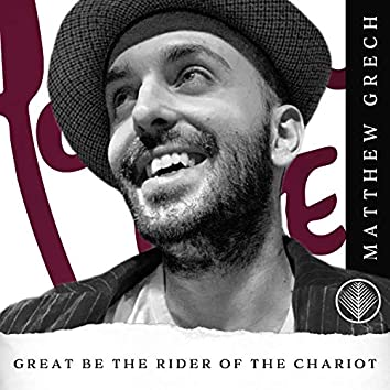 Great Be the Rider of the Chariot