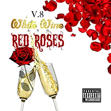 White Wine and Red Roses