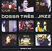 Bossa Tres...Jazz When Japan Meets Europe by Various Artists (2000-02-07)