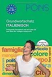 PONS Grundwortschatz Italienisch: Umfassend, thematisch und mit vielen Extras