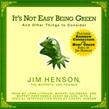 It's Not Easy Being Green: And Other Things to Consider (Unabridged Selections)