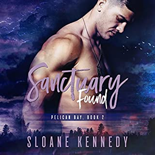 Sanctuary Found     Pelican Bay, Book 2              Written by:                                                                                                                                 Sloane Kennedy                               Narrated by:                                                                                                                                 Michael Pauley                      Length: 9 hrs and 13 mins     5 ratings     Overall 4.6