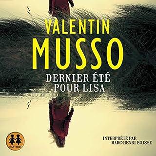 Dernier été pour Lisa                   De :                                                                                                                                 Valentin Musso                               Lu par :                                                                                                                                 Marc-Henri Boisse                      Durée : 11 h et 48 min     81 notations     Global 4,3