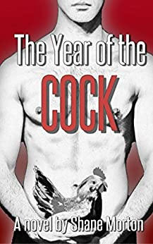 The Year of the Cock by [Shane Morton]