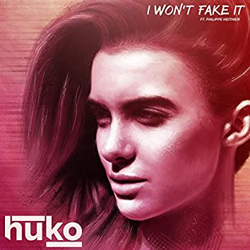 I Won't Fake It (feat. Philippe Heithier)