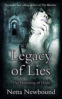 Legacy of Lies: The Haunting of Hilda by [Netta Newbound]