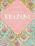 Kochbuch: Khazana. Familienrezepte aus der indo-persischen Küche. Traditionell persische Küche trifft indische Geschmacksvielfalt. Bunt, würzig, vielfältig. Reich bebildert und hinreißend illustriert