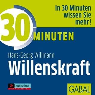 30 Minuten Willenskraft                   Autor:                                                                                                                                 Hans-Georg Willmann                               Sprecher:                                                                                                                                 Gilles Karolyi,                                                                                        Sabina Godec,                                                                                        Gordon Piedesack                      Spieldauer: 58 Min.     36 Bewertungen     Gesamt 4,4
