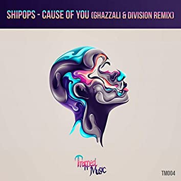Cause Of You (Ghazzali & Division Remix)