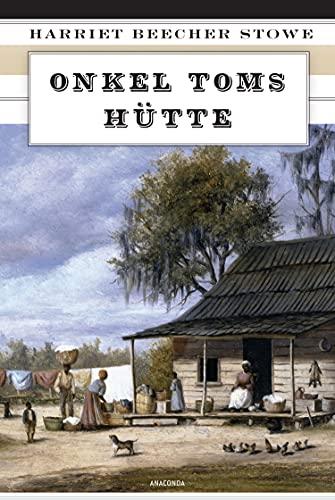 Onkel Toms Hütte: Roman