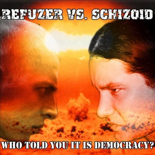 Refuzer Vs. Schizoid