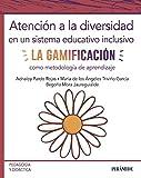 Atención a la diversidad en un sistema educativo inclusivo: La gamificación como metodología de aprendizaje (Psicología)